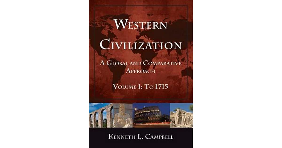 Western civilization a global and comparative approach volume i western civilization a global and comparative approach volume i to 1715 by kenneth l campbell fandeluxe Choice Image