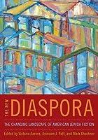 New Diaspora: The Changing Landscape of American Jewish Fiction