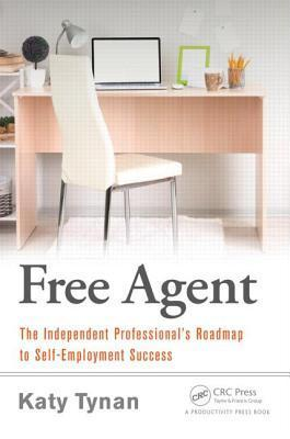 Free-Agent-The-Independent-Professional-s-Roadmap-to-Self-Employment-Success