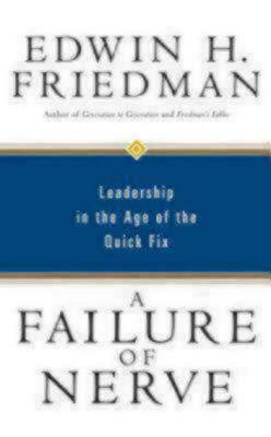 A Failure of Nerve by Edwin H. Friedman