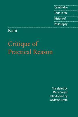 Critique of Practical Reason (Texts in the History of Philosophy)