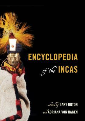 Encyclopedia of the Incas - Gary Urton