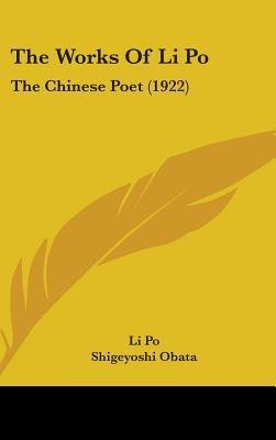 The Works Of Li Po: The Chinese Poet (1922)
