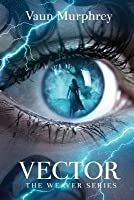 Vector (Weaver #3)