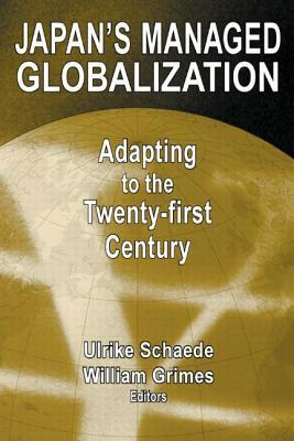 Japan's Managed Globalization  Adapting to the Twenty-First Century