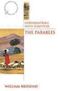 Conversations With Scripture: The Parables (Anglican Association of Biblical Scholars Study Series) (Anglican Association of Biblical Scholars Study Series)