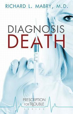Diagnosis Death (Prescription for Trouble, #3)