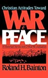 Christian Attitudes Toward War & Peace
