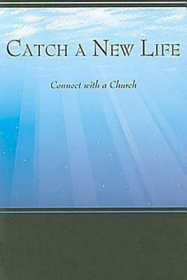 Catch a New Life: Connect with a Church Debi Williams Nixon