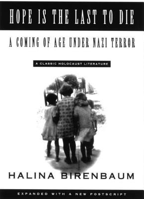 Hope Is the Last to Die: A Coming of Age Under Nazi Terror : A Classic of Holocaust Literature