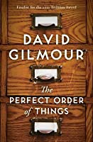 The Perfect Order of Things: A Novel
