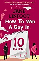 How to Win a Guy in 10 Dates