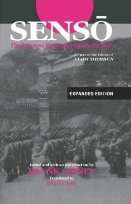 Senso: The Japanese Remember the Pacific War: Letters to the Editor of Asahi Shimbun