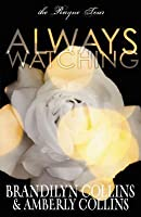 Always Watching (The Rayne Tour #1)