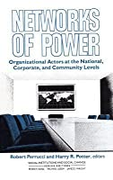 Networks of Power: Organizational Actors at the National, Corporate, and Community Levels