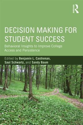 Decision-Making-for-Student-Success-Behavioral-Insights-to-Improve-College-Access-and-Persistence