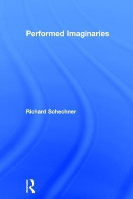 A New Third World of Performance Richard Schechner
