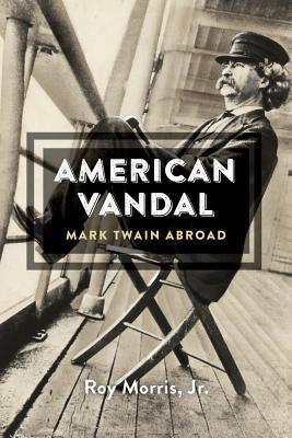 American Vandal Mark Twain Abroad