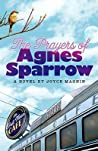 The Prayers of Agnes Sparrow by Joyce Magnin