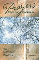 Prayers from the Darkness: The Difficult Psalms
