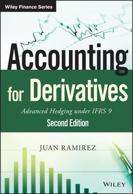 Accounting for derivatives - advanced hedging under IFRS 9 (2nd Edition)