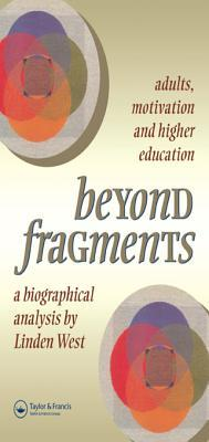 Beyond Fragments: Adults, Motivation and Higher Education