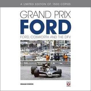 Grand Prix Ford: DFV-powered Formula 1 Cars