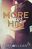 More Than Him (More Than, #3)