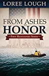From Ashes to Honor by Loree Lough