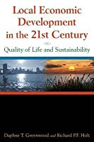 Local Economic Development in the 21st Century: Quality of Life and Sustainability: Quality of Life and Sustainability