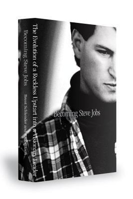Becoming Steve Jobs by Brent Schlender