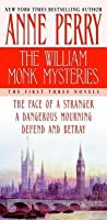 The William Monk Mysteries: The Face of a Stranger / A Dangerous Mourning / Defend and Betray (William Monk, #1-3)