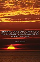Bernal Diaz del Castillo: The Discovery and Conquest of Mexico 1517-1521