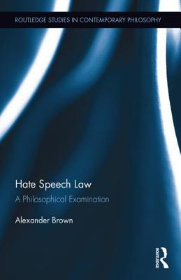 Hate Speech Law: A Philosophical Examination