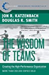 The Wisdom of Teams: Creating the High-Performance Organization
