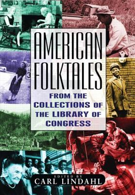 American Folktales: From the Collections of the Library of Congress: From the Collections of the Library of Congress