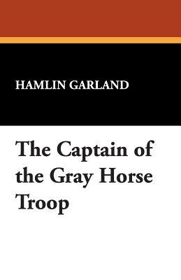 The Captain of the Gray Horse Troop book cover