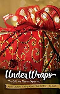 Under Wraps Adult Study Book: The Gift We Never Expected