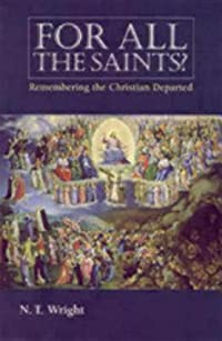 For All the Saints: Remembering the Christians Departed