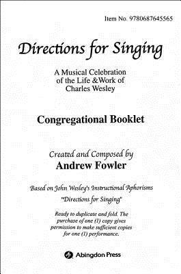 Directions for Singing Congregational Booklet: A Musical Celebration of the Life and Work of Charles Wesley