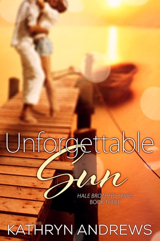 Unforgettable Sun (Hale Brothers, #3)