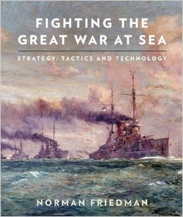 Fighting the Great War at Sea: Strategy, Tactics and Technology