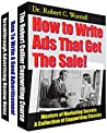 How to Write Ads That Get The Sale!: A Collection of Copywriting Classics (Masters of Marketing Series Book 15)