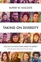 Taking on Diversity: How We Can Move from Anxiety to Respect