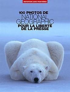 100 photos de National Geographic pour la liberté de la presse