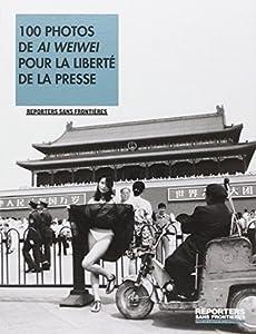 100 photos de Ai Weiwei pour la liberté de la presse