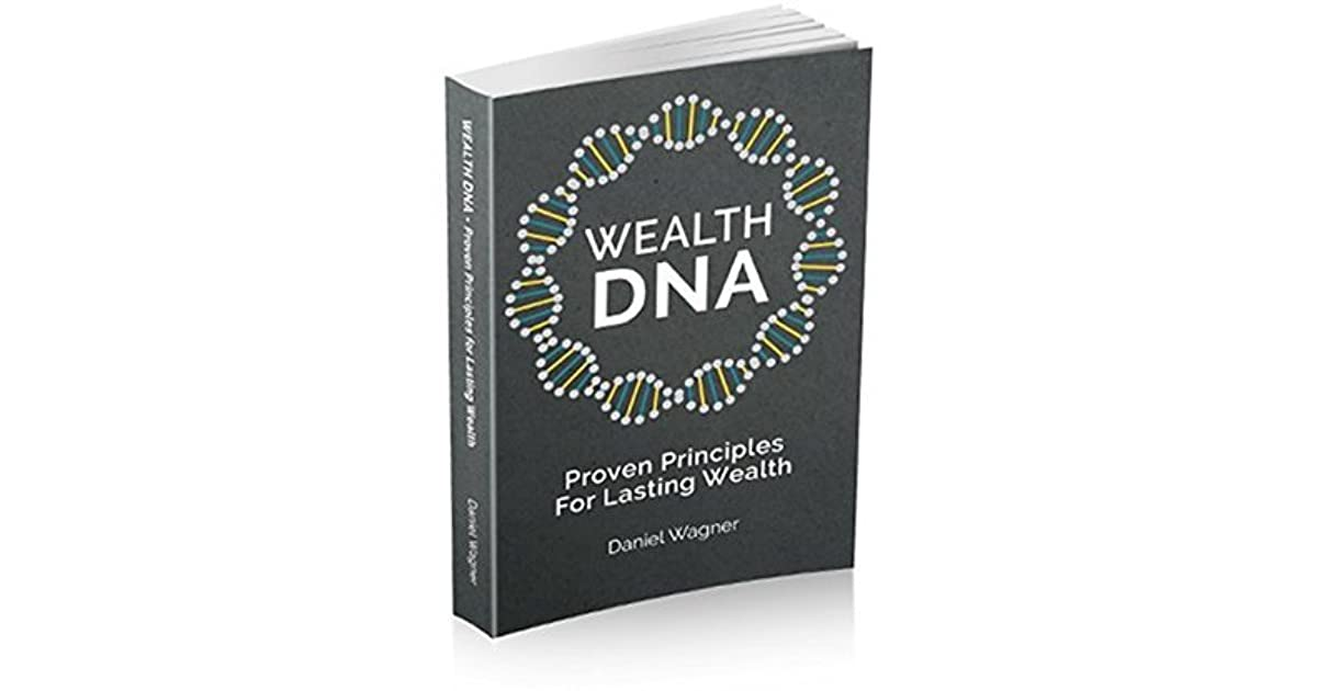 Wealth dna proven principles for lasting wealth by daniel wagner malvernweather Image collections