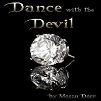 Dance with the Devil (Dance with the Devil, #1)