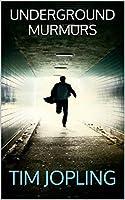 Underground Murmurs (Akira and Deane Thriller Series Book 1)