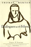 Dialogues with silence prayers and drawings by thomas merton dialogues with silence prayers and drawings fandeluxe Image collections